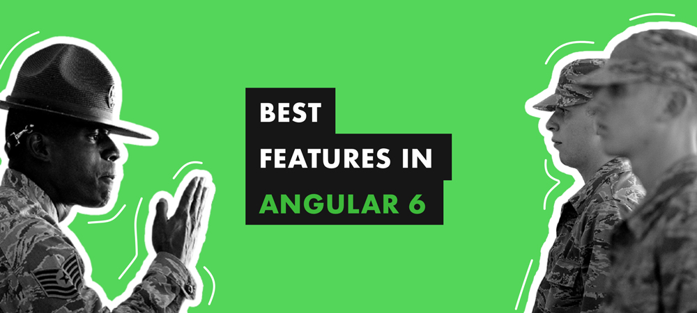 Illustration Top things Angular 6 you should know.