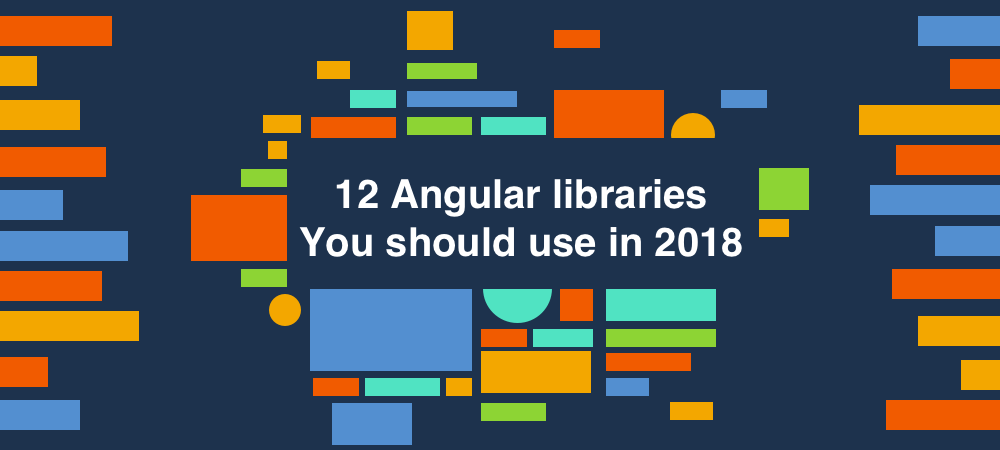Illustration 12 Angular 6 libraries You should use in 2018