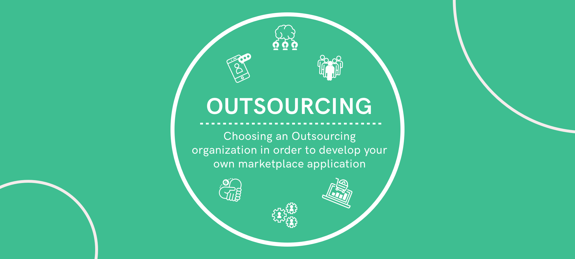 Illustration Your Choice of Outsourcing organization in order to develop your own marketplace application.