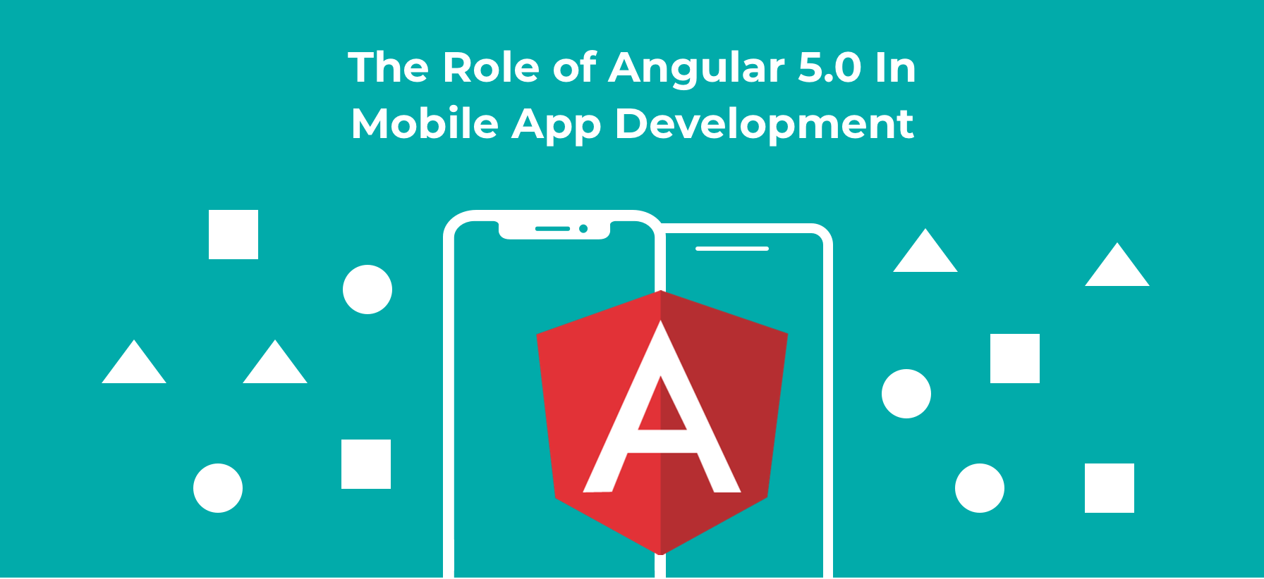 Illustration The Role of Angular 5.0 In Mobile App Development?