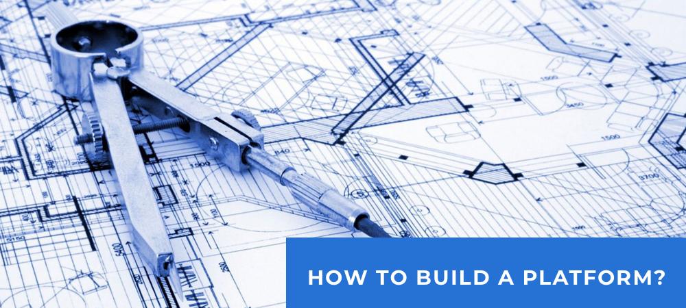 how-to-build-a-platform