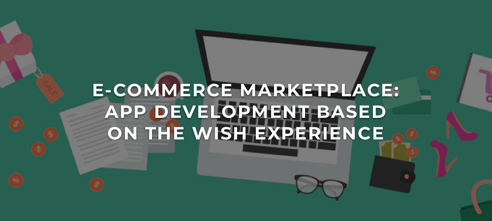 Illustration How to Develop a Marketplace: Tips Basing on the Wish Experience
