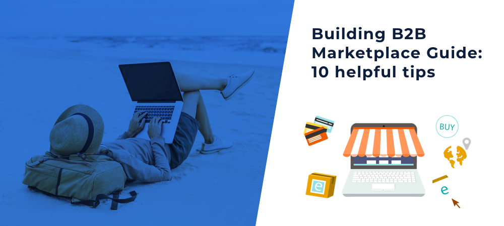 Illustration Building B2B Marketplace Guide: 10 helpful tips