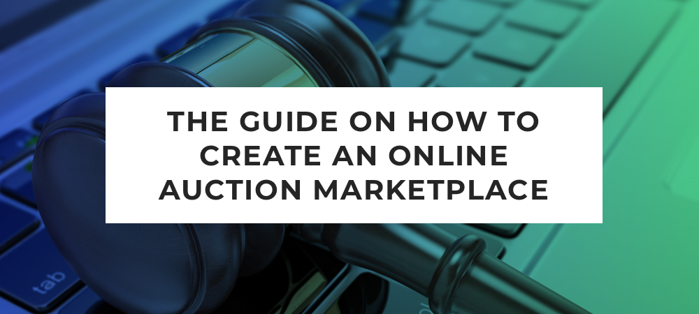 Illustration The Guide on How to Create an Online Auction Marketplace
