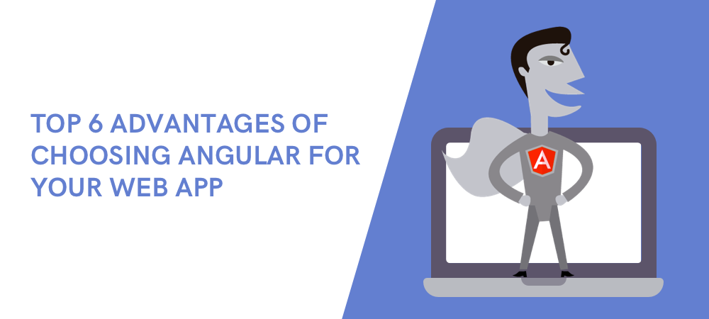 Illustration Top 6 reasons to develop a web app using Angular in 2018