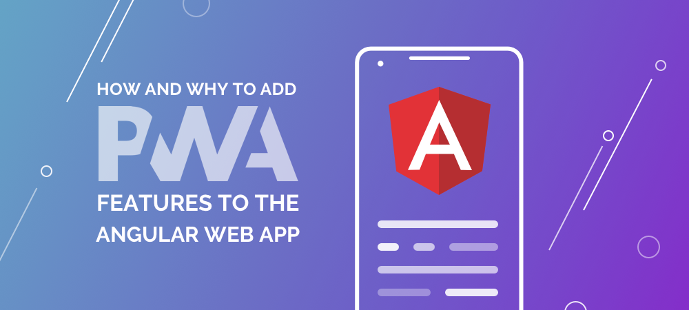 Illustration How and why to add PWA features to the Angular web app