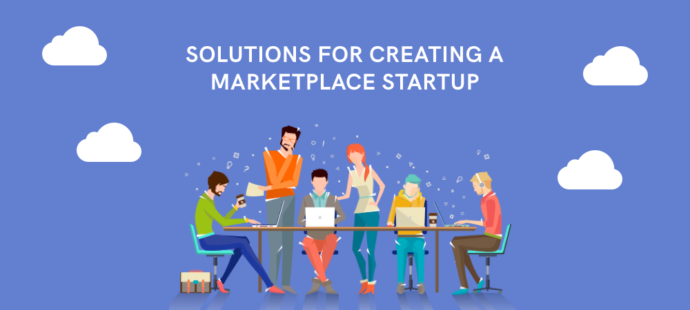 solutions-for-creating-a-marketplace-startup