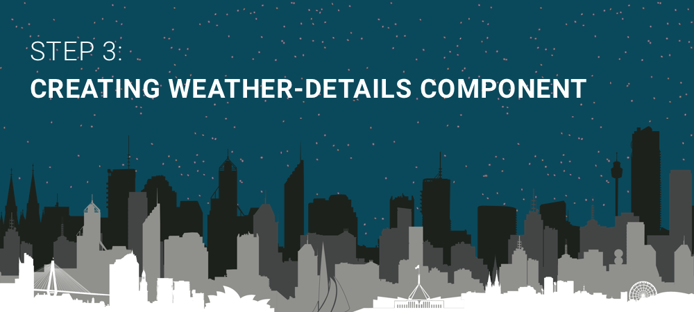 step-3-creating-weather-details-component