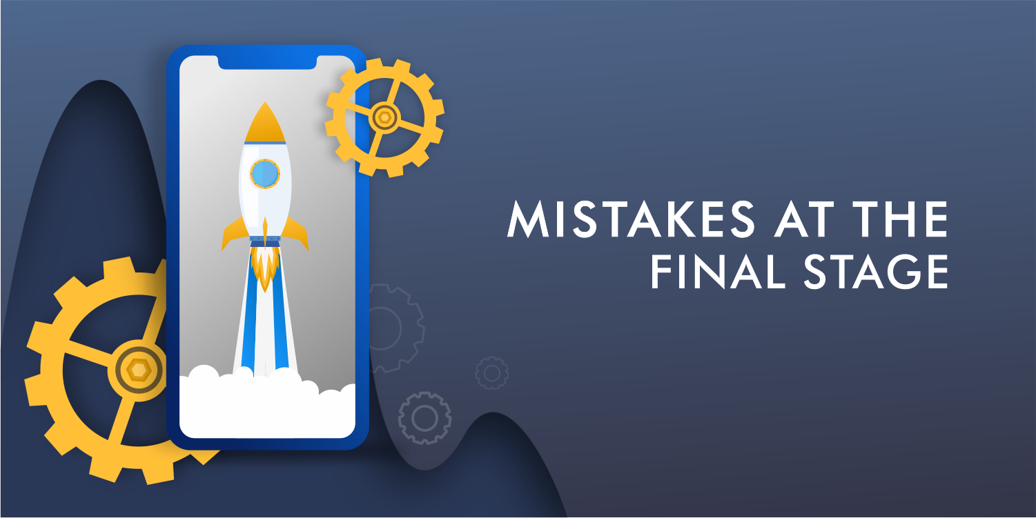 MISTAKES-AT-THE-FINAL-STAGE-of mobile app development