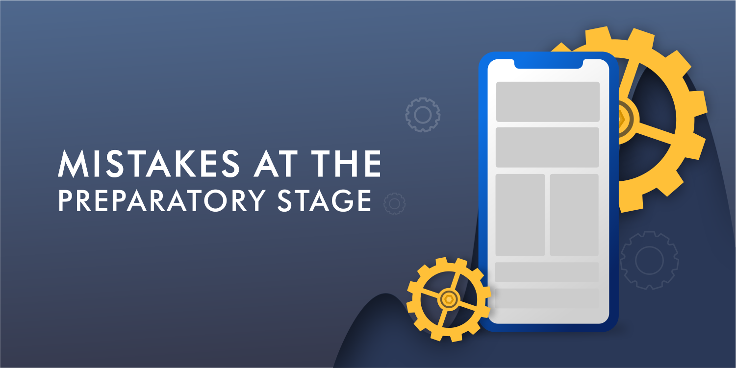 MISTAKES-AT-THE-PREPARATORY-STAGE-in mobile app development