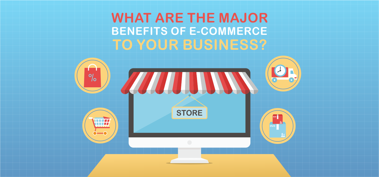 Illustration What are the major benefits of e-commerce to your business?