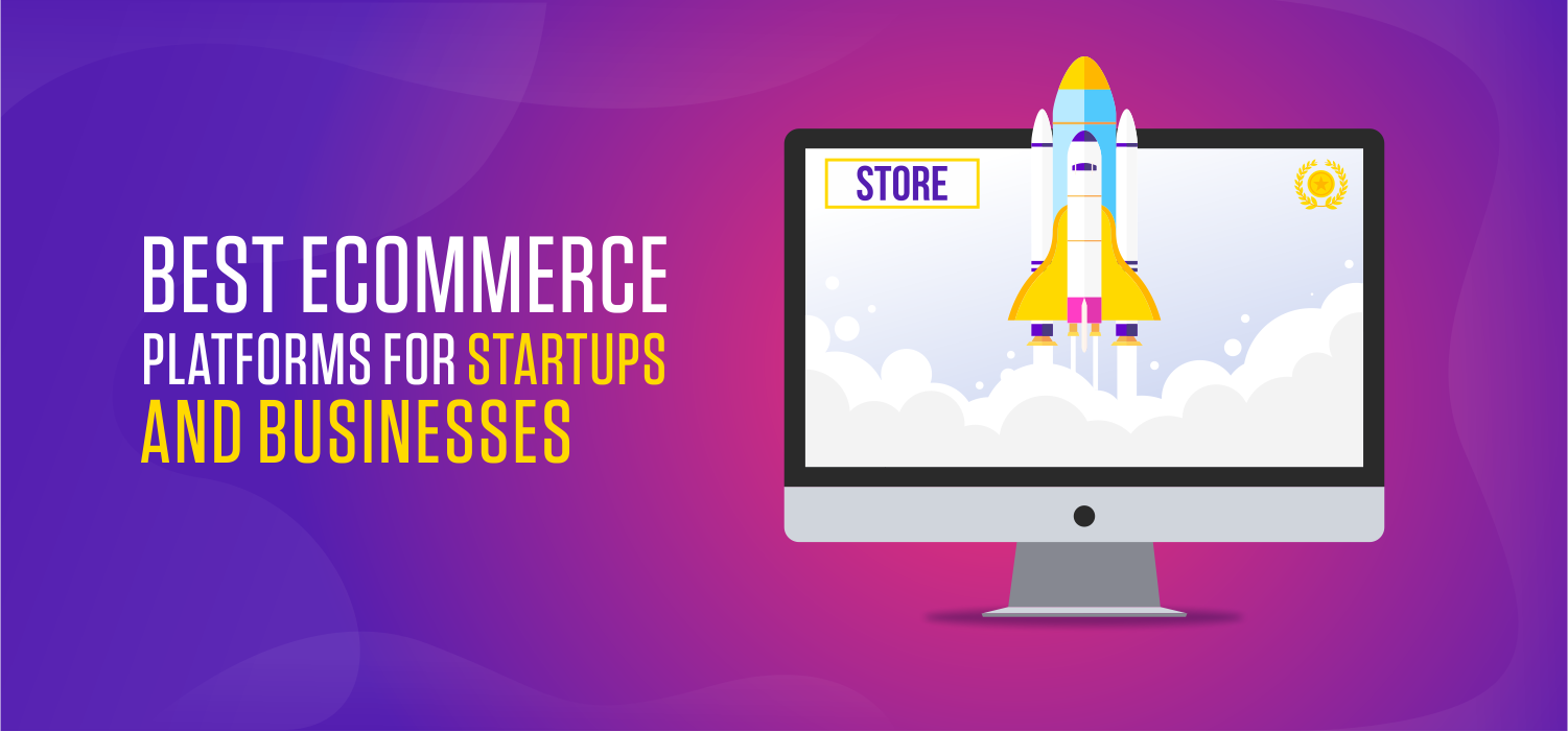 eCommerce Best platforms for startups and businesses