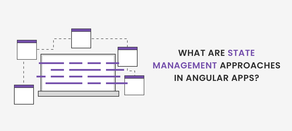 Illustration State Management Tools for large-scale Angular Applications