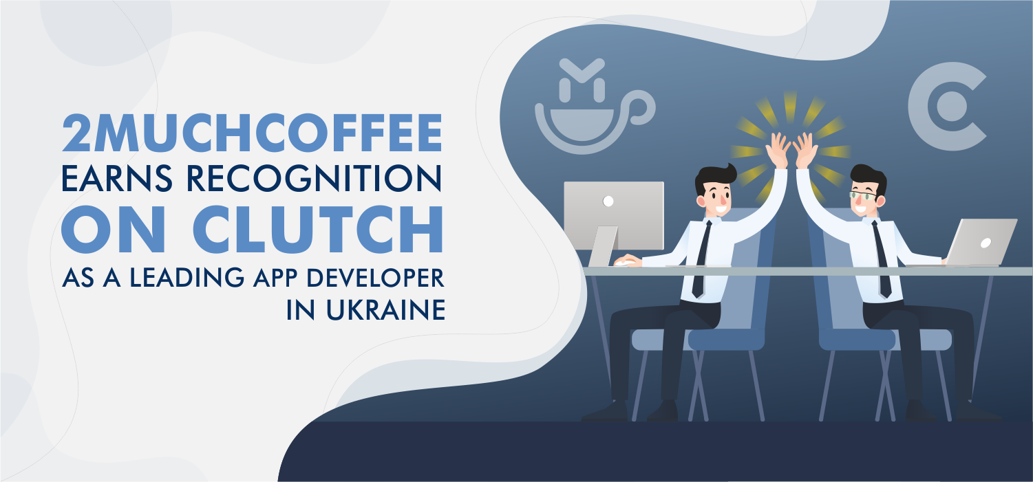 Illustration 2muchcoffee Earns Recognition on Clutch as a Leading App Developer in Ukraine