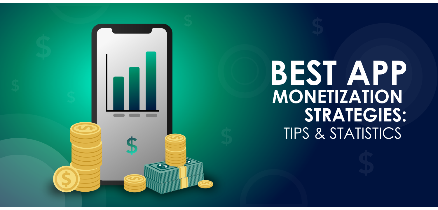 How to Monetize Your Mobile App: Best Choice for Successful