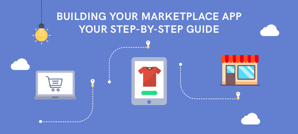 How to Build Your Marketplace App. Your Step-by-Step Guide