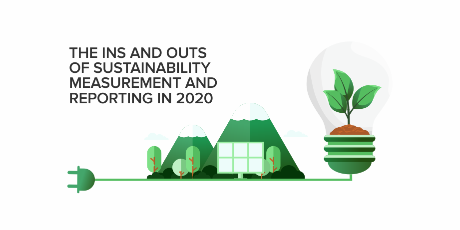 The Ins and Outs of Sustainability Measurement and Reporting in 2020