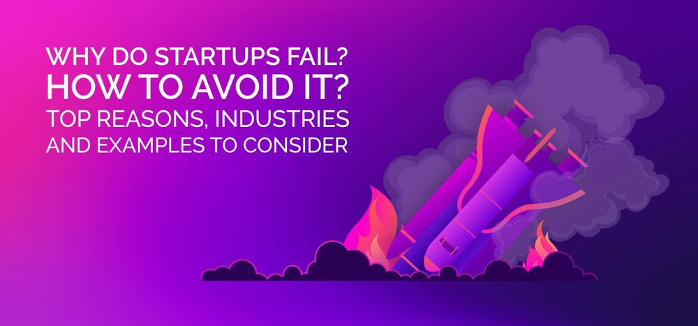Why Do Startups Fail? How to Avoid It? Top Examples to Consider
