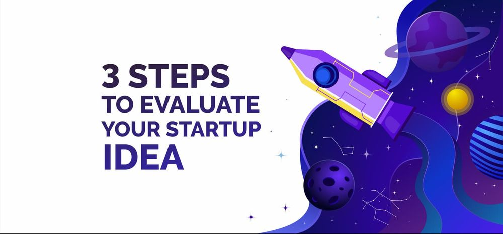 How to Evaluate Your Startup Idea in 3 Steps?