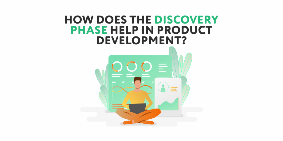 How Does the Discovery Phase Help in Product Development?
