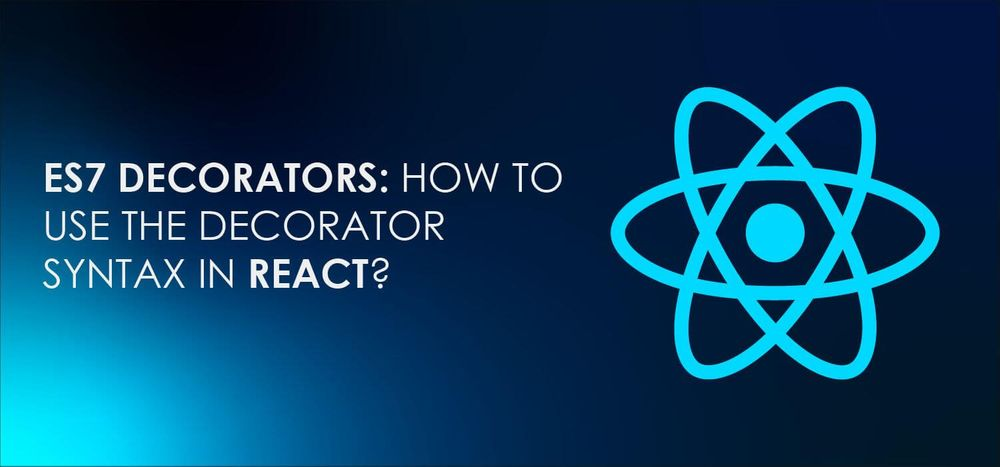 ES7 Decorators: Be on a Roll, Use Decorators in React Now!