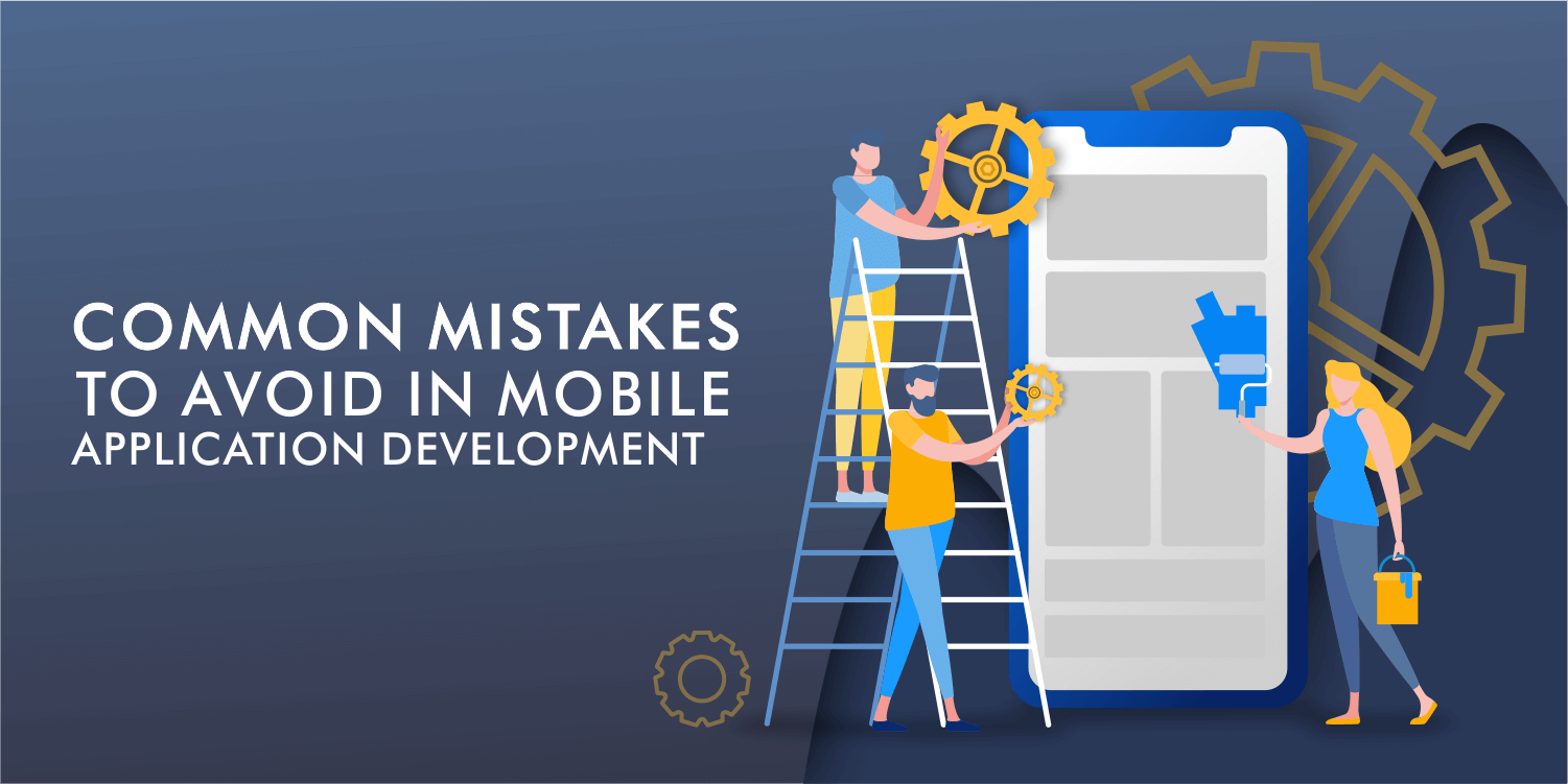How to Avoid Mistakes in the Mobile App Development?