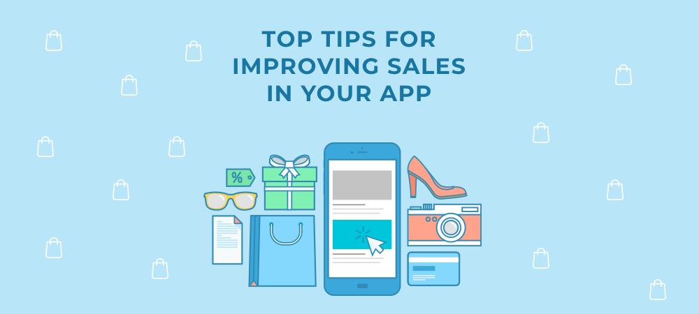 Mobile E-commerce: Top Tips for Improving Sales in Your App