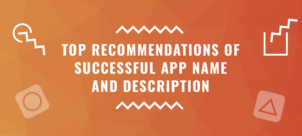 Tips on How to Write a Successful App Name and Description That Sells in 2018
