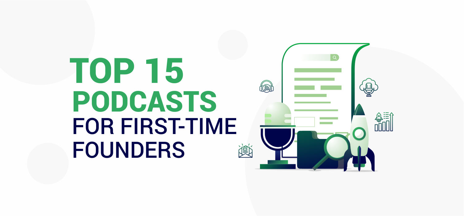 Top 15 Podcasts For First-Time Founders