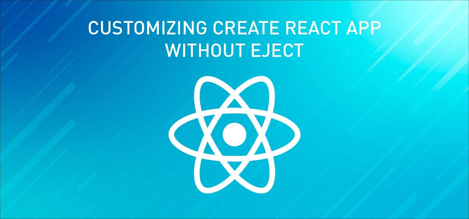 Customizing Сreate React App without Eject