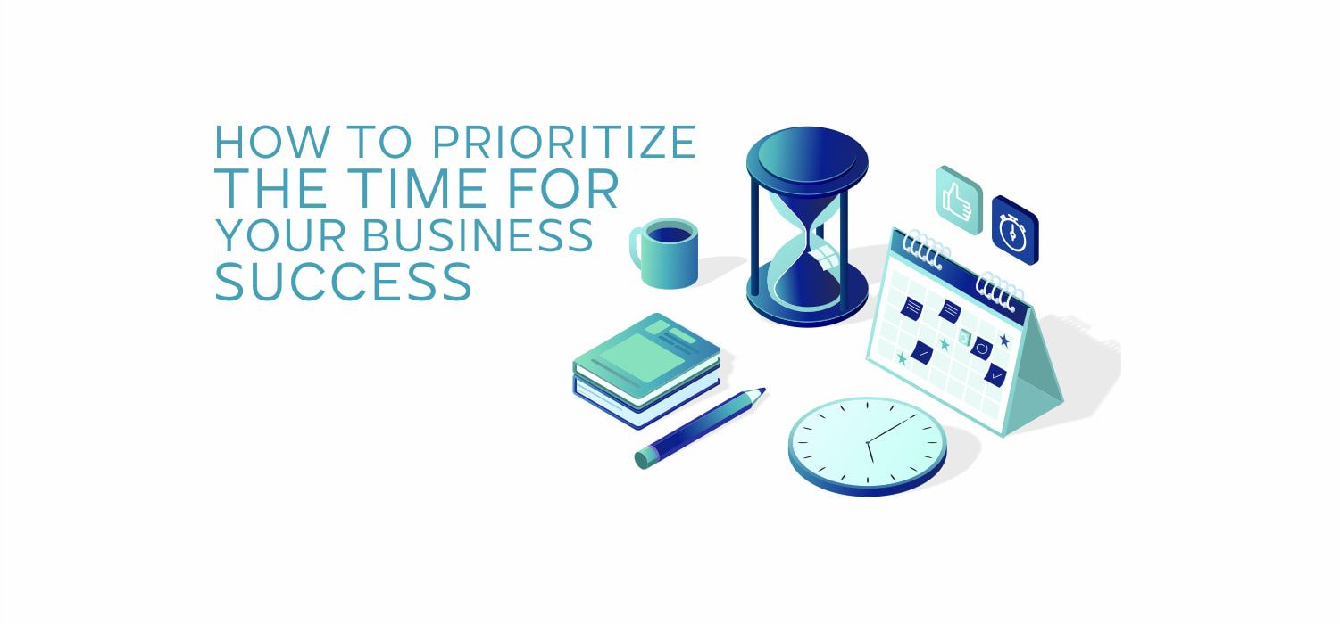 How to Prioritize the Time for Your Business Success