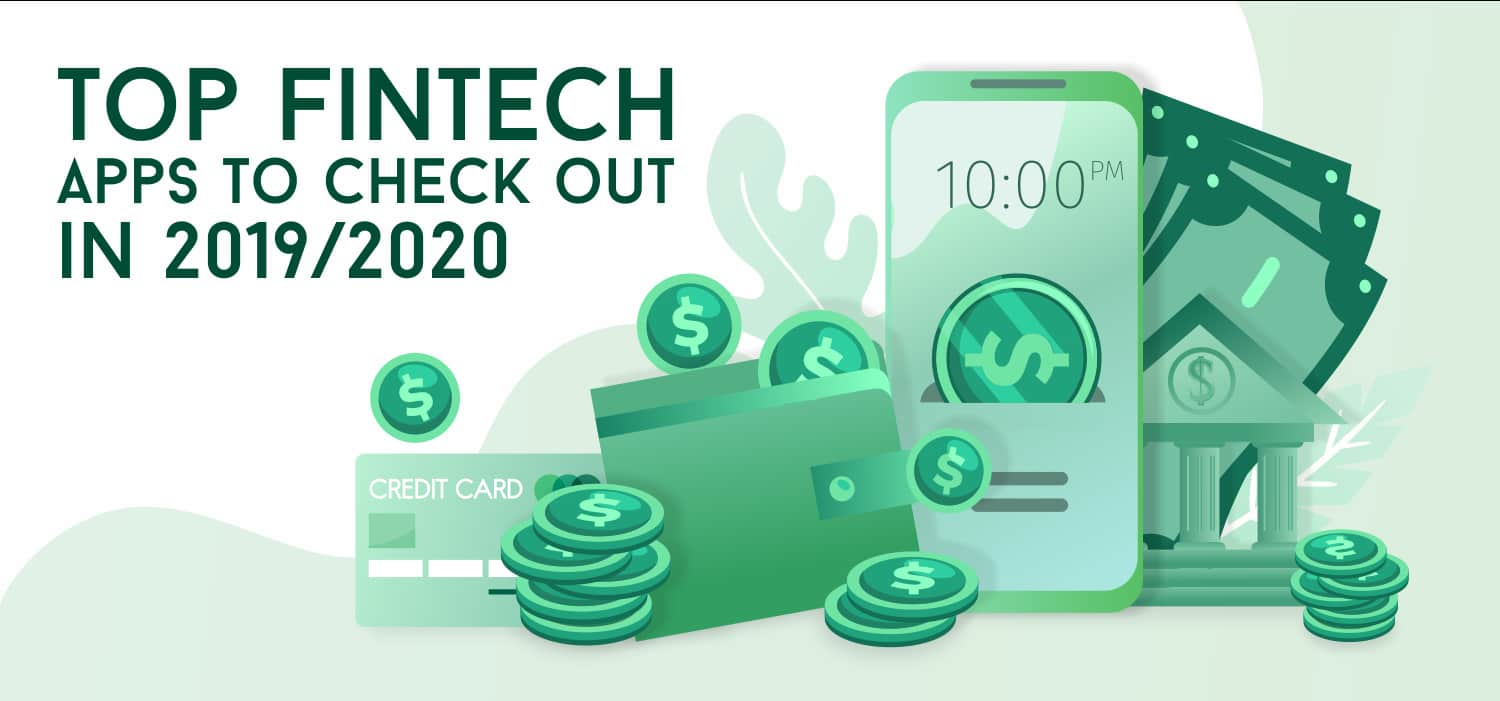 Top FinTech Apps to Check Out in 2019/2020