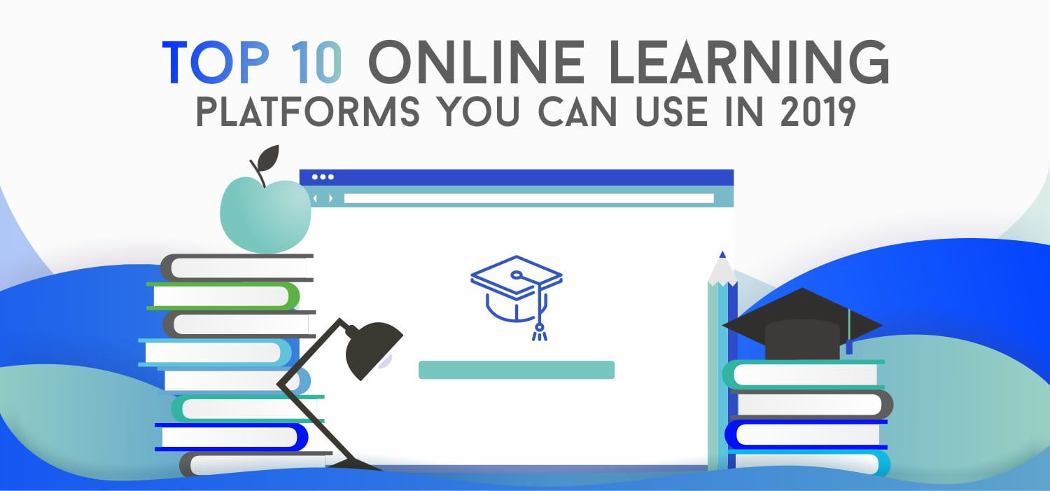 Top 10 Online Learning Platforms You Can Use in 2019