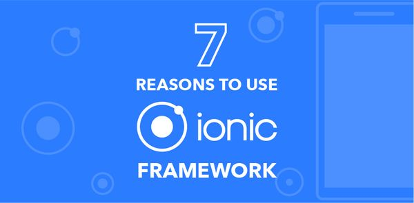 Why Should Developer Pick Ionic Framework