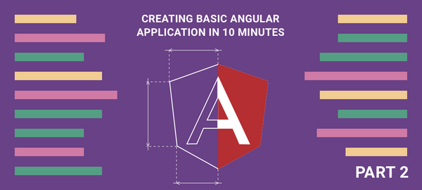 Creating Basic Angular Application in 10 Minutes: Step-by-Step Guide - Part 2