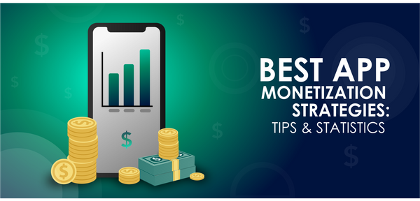 How to Monetize Your Mobile App: Best Choice for Successful Startups