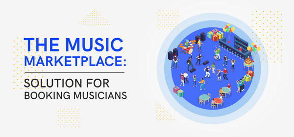The Music Marketplace: Solution for Booking Musicians