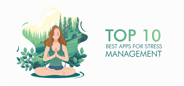 Top 10 Best Apps for Stress Management
