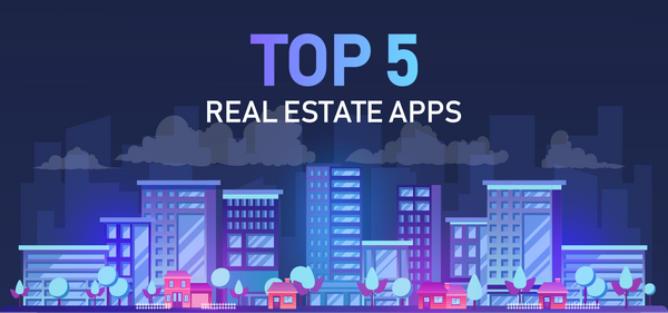 Top 5 Real Estate Apps For the Most Convenient Proper Search Experience