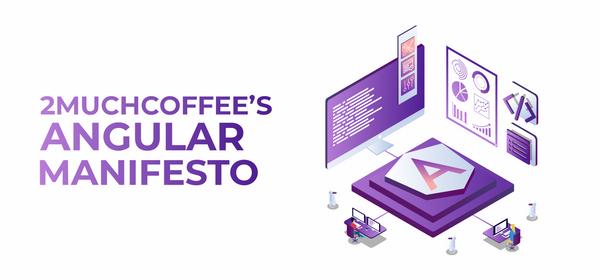 Best Practices of Angular. 2muchcoffee's Angular  Manifesto