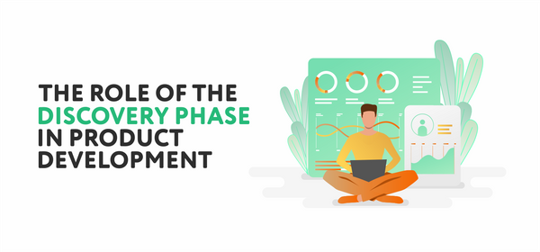 The Role of the Discovery Phase in Product Development