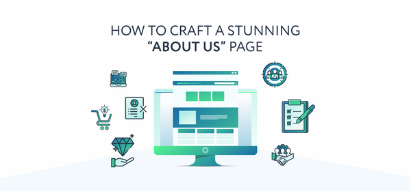 "How to Craft a Stunning ""About Us"" Page"
