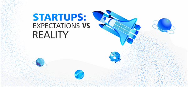 Startup: Expectations vs Reality
