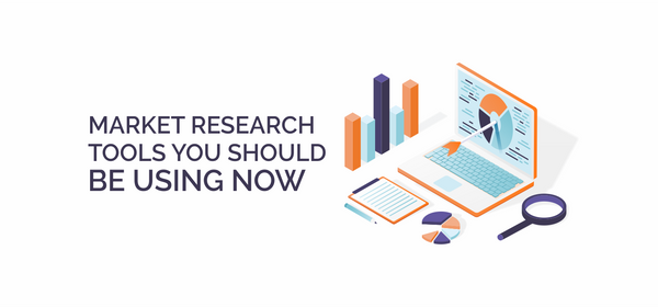 Market Research Tools You Should Be Using Now